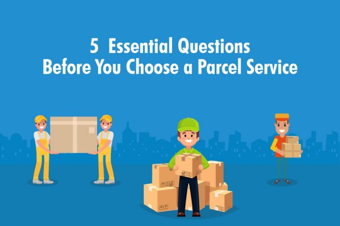 5 essential questions to ask before you choose a parcel services