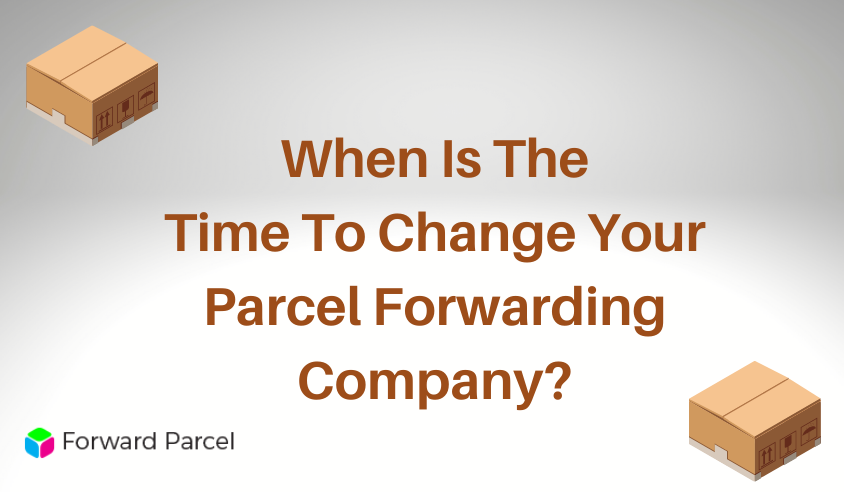 Warning Signs: When You Should Change Your Parcel Forwarding Company